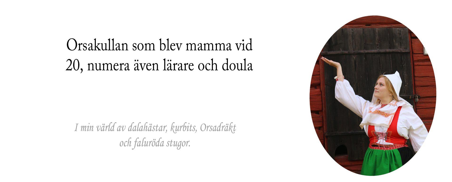 ★ Orsakullan som blev mamma vid 20, numera även lärare och doula ★