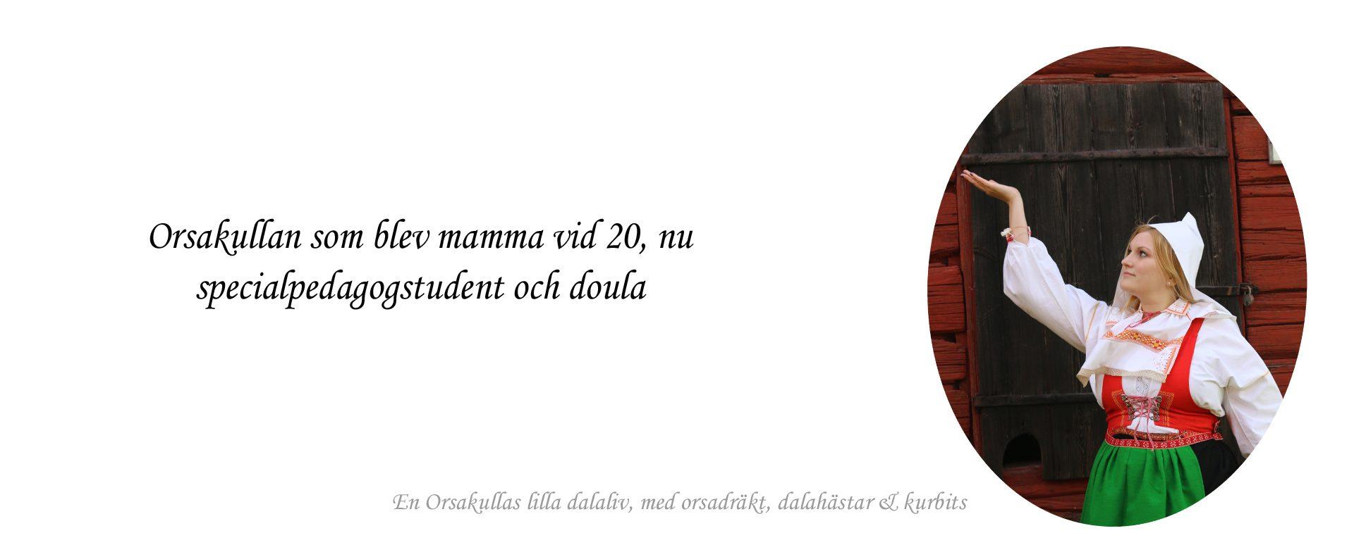 ★ Orsakullan som blev mamma vid 20, nu specialpedagogstudent och doula ★